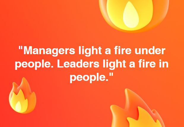 leaders light a fire in people