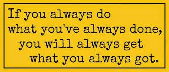 always do what you always have done